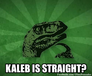 kaleb is straight?