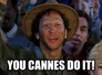 You Cannes do it!